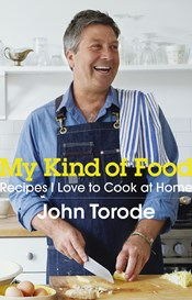 My Kind of Food by John Torode